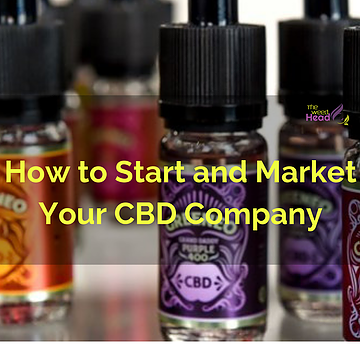 How to Start and Market Your CBD Company